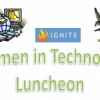IGNITE Women in Technology Luncheon – Tuesday March 6th!